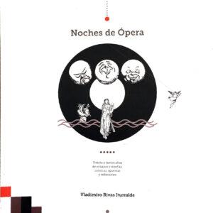 Noches de Ópera con Vladimiro Rivas Iturralde