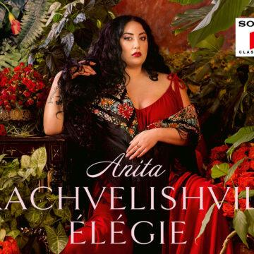 Anita Rachvelishvili – Élégie